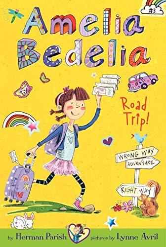 9780062095039: Amelia Bedelia Chapter Book #3: Amelia Bedelia Road Trip!