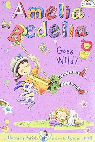 9780062095060: Amelia Bedelia Chapter Book #4: Amelia Bedelia Goes Wild!