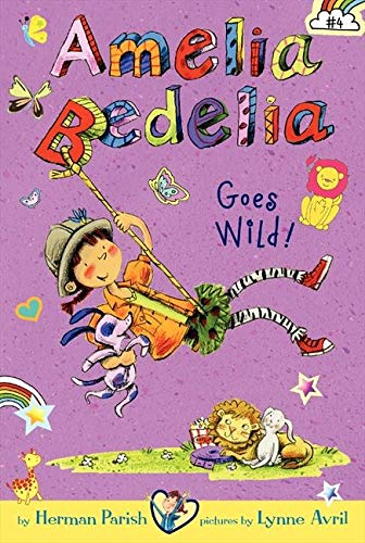 9780062095077: Amelia Bedelia Chapter Book #4: Amelia Bedelia Goes Wild!