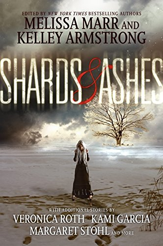 Shards and Ashes: Marr, Melissa, Armstrong,