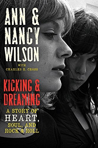 9780062101679: Kicking & Dreaming: A Story of Heart, Soul, and Rock & Roll