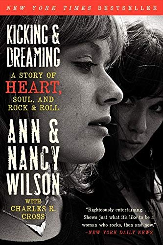 9780062101686: Kicking & Dreaming: A Story of Heart, Soul, and Rock and Roll