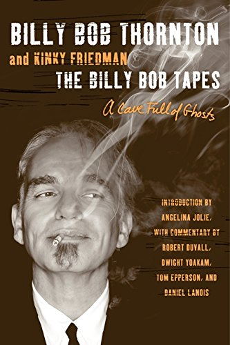 The Billy Bob Tapes: A Cave Full of Ghosts [SIGNED by Billy Bob Thornton + Photo]: Thornton, Billy ...