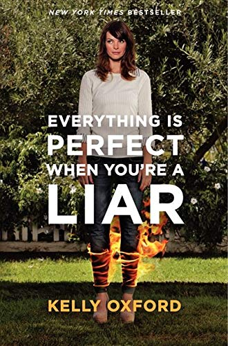 9780062102225: Everything Is Perfect When You're a Liar