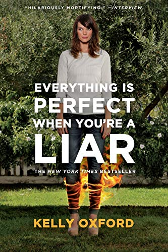Everything Is Perfect When You're a Liar: Oxford, Kelly
