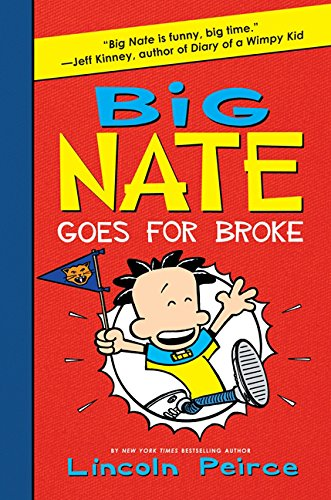 Big Nate Goes for Broke: Lincoln Peirce