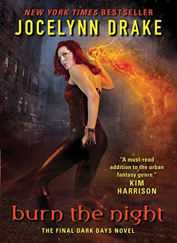 9780062102539: Burn the Night: The Final Dark Days Novel (Dark Days Series)