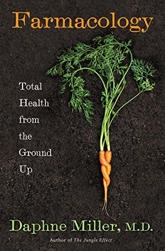 9780062103147: Farmacology: What Innovative Family Farming Can Teach Us About Health and Healing