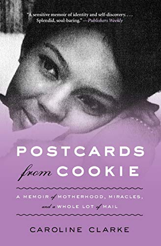9780062103185: Postcards from Cookie: A Memoir of Motherhood, Miracles, and a Whole Lot of Mail