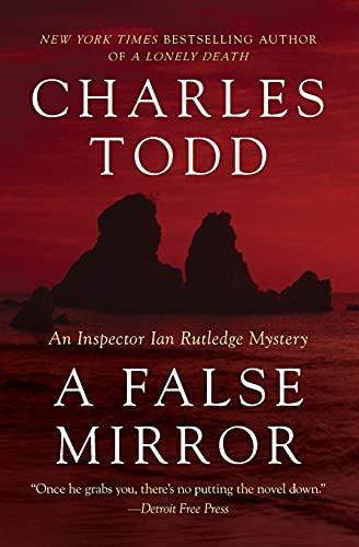 9780062103222: A False Mirror: An Inspector Ian Rutledge Mystery (Inspector Ian Rutledge Mysteries)