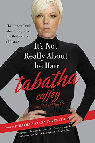 9780062103956: It's Not Really About the Hair: The Honest Truth About Life, Love, and the Business of Beauty