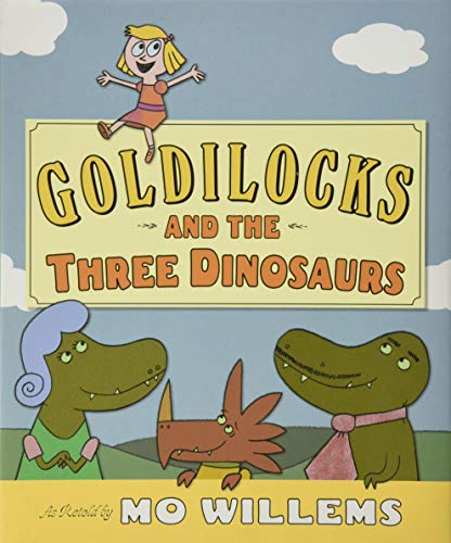 9780062104182: Goldilocks and the Three Dinosaurs: As Retold by Mo Willems