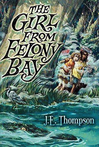 The Girl from Felony Bay (Felony Bay Mysteries): Thompson, J. E.