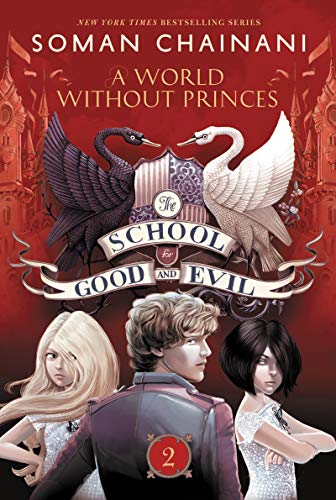 The School for Good and Evil #2: A World Without Princes: Chainani, Soman