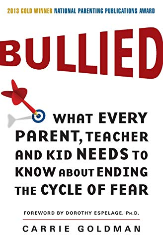 9780062105080: Bullied: What Every Parent, Teacher, and Kid Needs to Know about Ending the Cycle of Fear