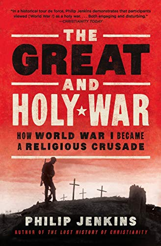 9780062105141: The Great and Holy War: How World War I Became a Religious Crusade