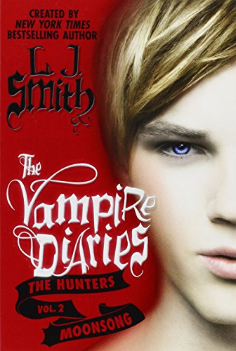 9780062105547: The Vampire Diaries: The Hunters: Moonsong
