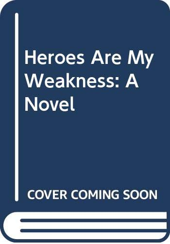 9780062106193: Heroes Are My Weakness: A Novel