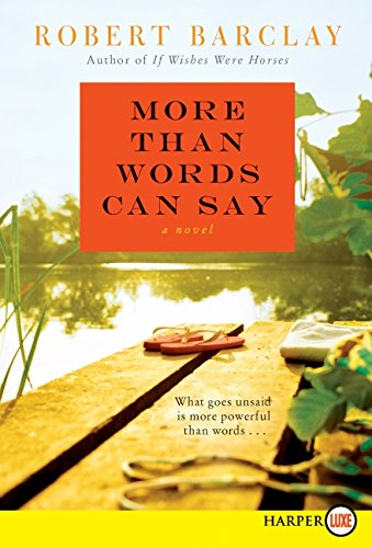 9780062107046: More Than Words Can Say LP: A Novel