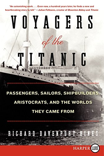 9780062107053: Voyagers of the Titanic: Passengers, Sailors, Shipbuilders, Aristocrats, and the Worlds They Came From