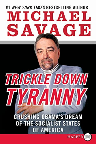 9780062107091: Trickle Down Tyranny: Crushing Obama's Dream of the Socialist States of America