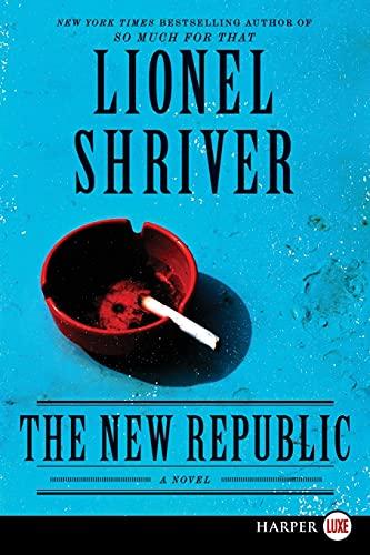 9780062107190: The New Republic LP: A Novel