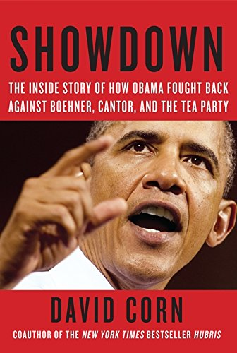 9780062107992: Showdown: The Inside Story of How Obama Fought Back Against Boehner, Cantor, and the Tea Party