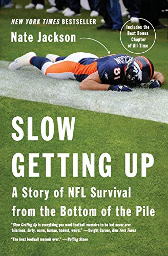 9780062108036: Slow Getting Up: A Story of NFL Survival from the Bottom of the Pile