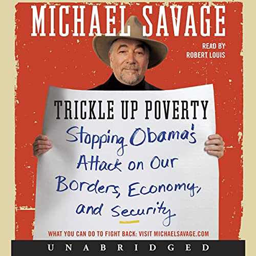 9780062109019: Trickle Up Poverty Low Price CD: Stopping Obama's Attack on Our Borders, Economy, and Security