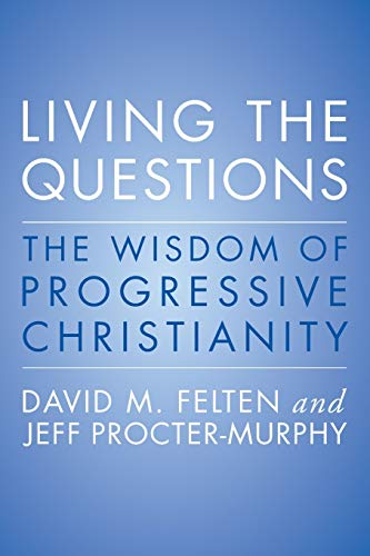 9780062109361: Living the Questions: The Wisdom of Progressive Christianity