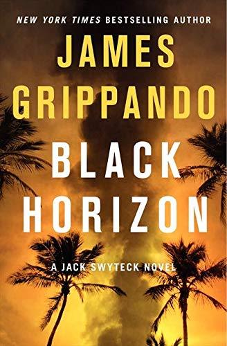 9780062109880: Black Horizon (Jack Swyteck Novel)
