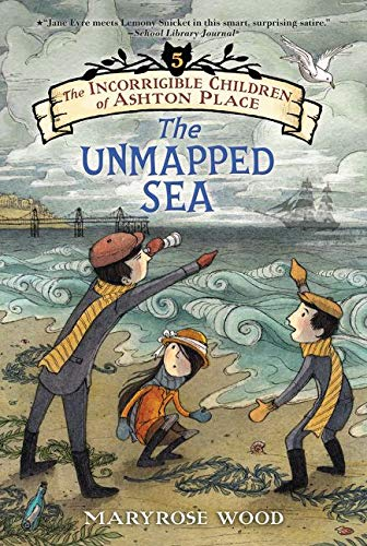 9780062110428: Incorrigible Children of Ashton Place 5 THE INCORRIGIBLE CHILDREN OF ASHTON PLACE: BOOK V: The Unmapped Sea