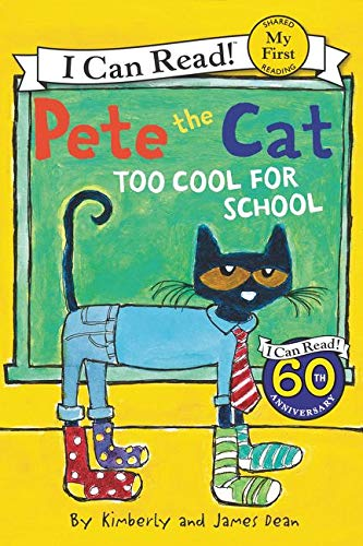 Pete the Cat: Too Cool for School: Dean, James; Dean,
