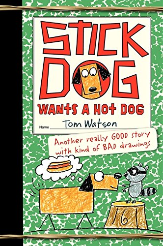 9780062110800: Stick Dog Wants a Hot Dog