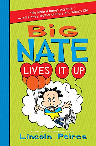 Big Nate Lives It Up: Peirce, Lincoln
