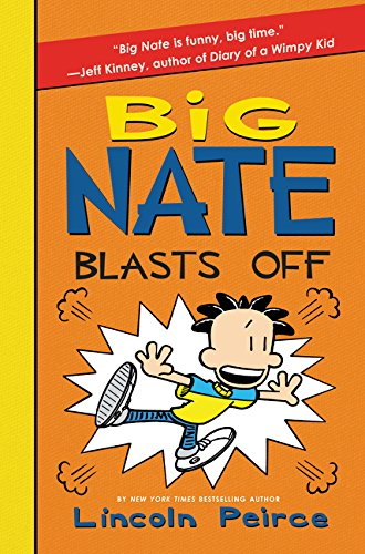 Big Nate Blasts Off: Lincoln Peirce