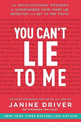 9780062112538: You Can't Lie to Me: The Revolutionary Program to Supercharge Your Inner Lie Detector and Get to the Truth