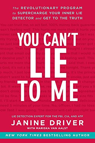 9780062112545: You Can't Lie to Me: The Revolutionary Program to Supercharge Your Inner Lie Detector and Get to the Truth