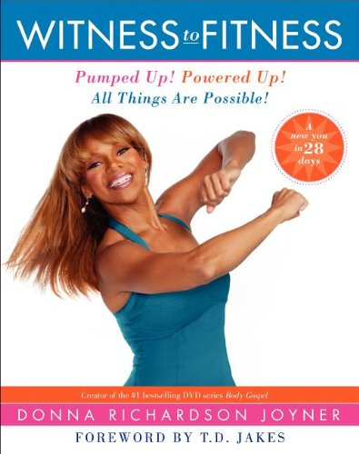 9780062112569: Witness to Fitness: Pumped Up! Powered Up! All Things Are Possible!