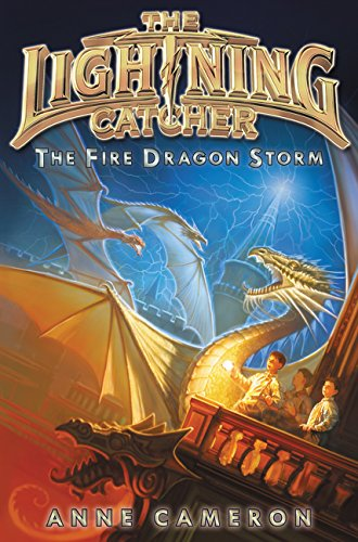 Fire Dragon Storm, The (Lightning Catcher): Anne Cameron