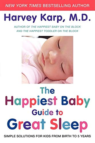 9780062113313: The Happiest Baby Guide to Great Sleep: Simple Solutions for Kids from Birth to 5 Years
