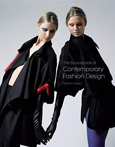 The Sourcebook of Contemporary Fashion Design: Hidalgo, Marta R.