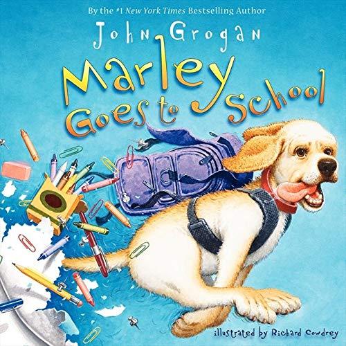 Marley Goes to School: Grogan, John