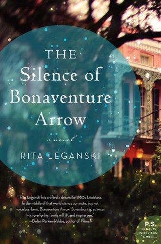 9780062113764: The Silence of Bonaventure Arrow: A Novel