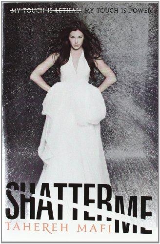 Shatter Me: Mafi, Tahereh