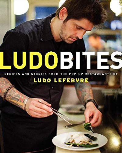 9780062114839: LudoBites: Recipes and Stories from the Pop-Up Restaurants of Ludo Lefebvre