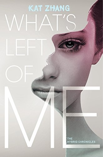 9780062114877: What's Left of Me (The Hybrid Chronicles)