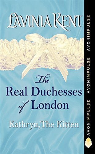 9780062115447: Kathryn, the Kitten: The Real Duchesses of London