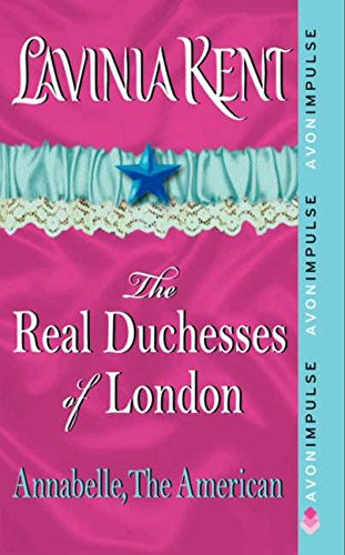 9780062115713: Annabelle, The American: The Real Duchesses of London