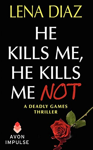 9780062115775: He Kills Me, He Kills Me Not (Deadly Games Thrillers)